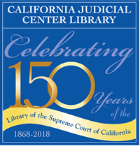 Celebrating 150 years of the Library of the Supreme Court of California 1868–2018